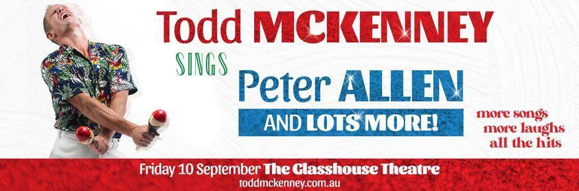 Todd McKenney sings Peter Allen, 10 September   Event in Port Macquarie   AllEvents.in