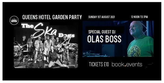 Summer Garden Party at The Queens Hotel Southsea Featuring SKA DOGS, DJ OLAS BOSS, 1 August | Event in Portsmouth