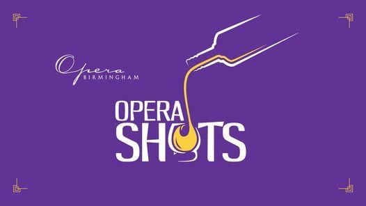 Opera Shots   Event in Birmingham   AllEvents.in