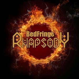 Bedfringe Rhapsody