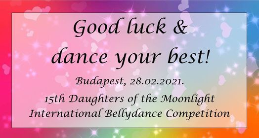 ONLINE - 15th Daughters of the Moonlight International Bellydance Contest, 28 February | Event in Budapest