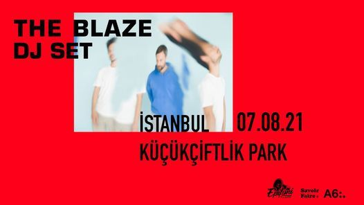 The Blaze Dj Set // İstanbul, 7 August | Event in Istanbul | AllEvents.in