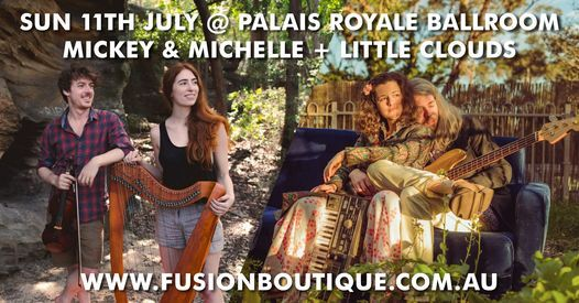 Palais Performances : MICKEY & MICHELLE + LITTLE CLOUDS in Concert @ Palais Royale Ballroom Katoomba, 11 July