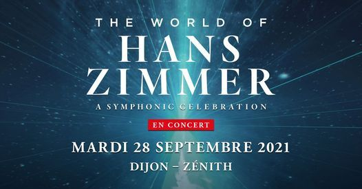 The World of Hans Zimmer, 28 September | Event in Dijon | AllEvents.in