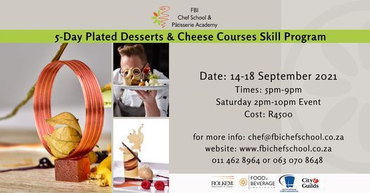 5-day Plated Desserts & Cheese courses Skill Program, 14 September   Event in Roodepoort   AllEvents.in