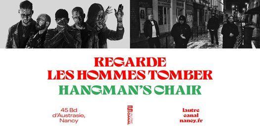 Regarde les Hommes Tomber + Hangman's Chair • L'Autre Canal Nancy