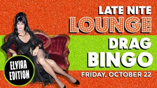 Late Nite Lounge: Drag Bingo - Elvira Edition, 22 October   Event in Cleveland   AllEvents.in