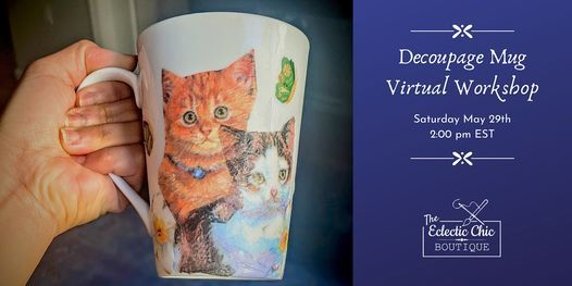 Decoupage Mug Virtual Workshop, 29 May | Online Event | AllEvents.in