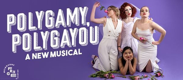 Polygamy, Polygayou: A New Musical! at Trades Hall, Melbourne