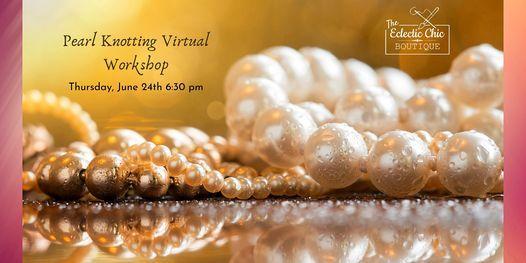 Pearl Knotting Virtual Workshop, 24 June | Online Event | AllEvents.in