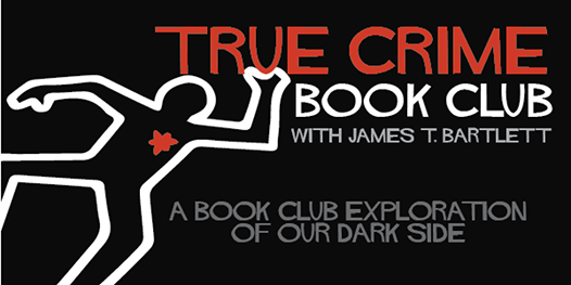 True Crime Book Club with James T. Bartlett, 18 December | Online Event | AllEvents.in