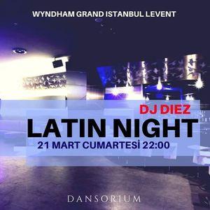 Latin Night  Dj Diez - Wyndham Grand stanbul Levent