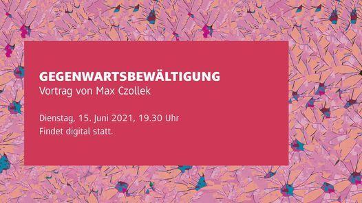 Gegenwartsbewältigung, 15 June   Online Event   AllEvents.in