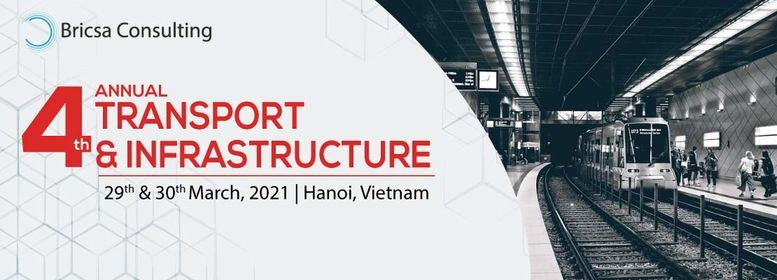 4th Annual Transport Infrastructure - Vietnam, 29 March | Event in Hanoi | AllEvents.in