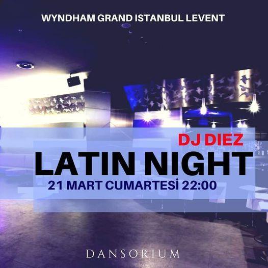 Latin Night / Dj Diez - Wyndham Grand İstanbul Levent, 19 March | Event in Istanbul | AllEvents.in