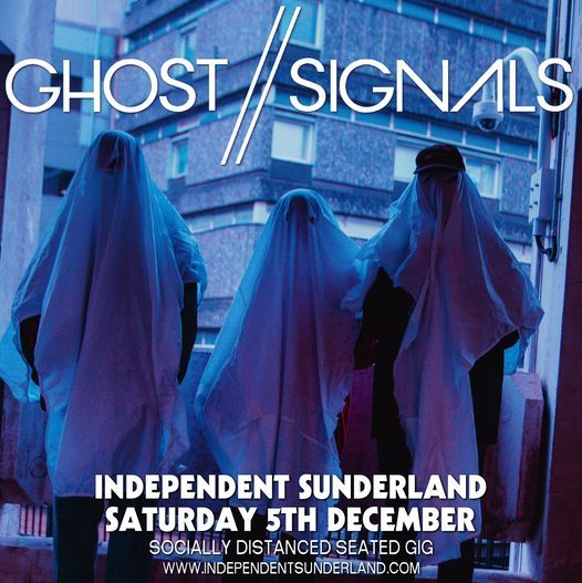 Sold Out: Ghost//Signals | Independent, Sunderland, 5 December | Event in Sunderland | AllEvents.in