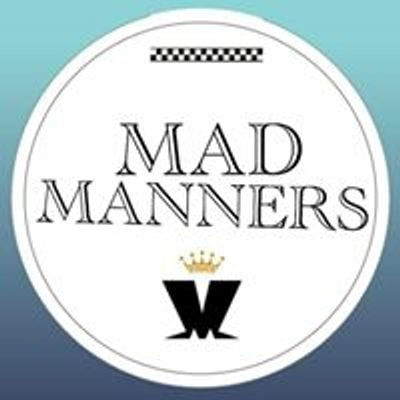 A One Man Show - Mad Manners NORTH EAST