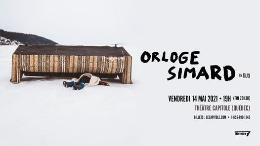 Orloge Simard (duo) // Vendredi 14 mai 2021 // Théâtre Capitole | Event in Quebec | AllEvents.in