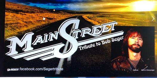 MainStreet - Tribute to Bob Seger w Bad Company Tribute