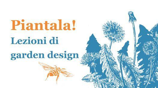PIANTALA! | lezioni di garden design | Event in Ferrara | AllEvents.in