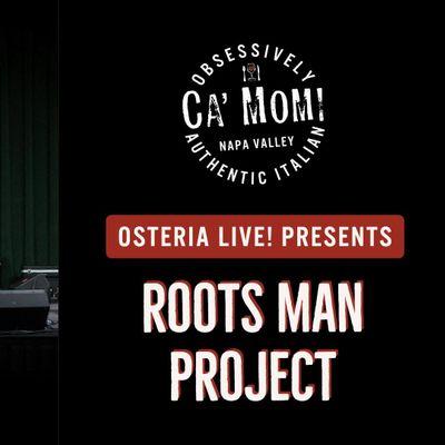 Osteria Live Presents Roots Man Project
