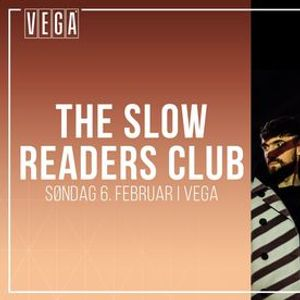 The Slow Readers Club [Support October Drift] - VEGA - Ny dato