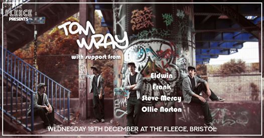 Tom Wray & Support at The Fleece Bristol