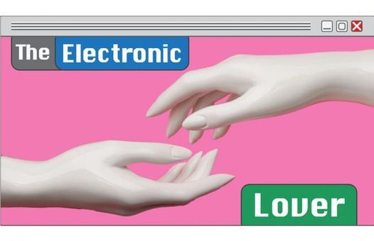 Livestream: The Electronic Lover, 26 June | Online Event | AllEvents.in