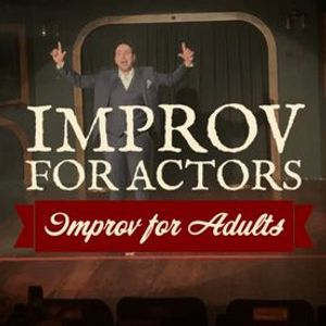 Improv For Adults Improv For Actors