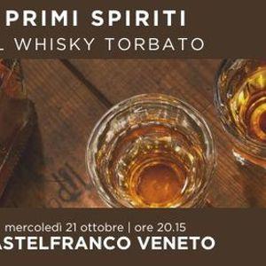 FerrowineCastelfranco  PRIMI SPIRITI  Il Whisky Torbato