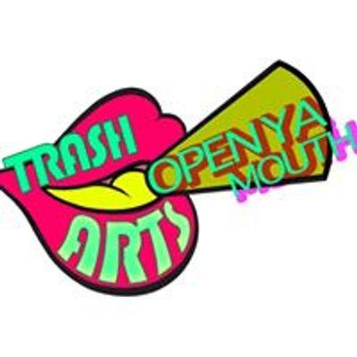 TrashArts Presents Open Ya Mouth