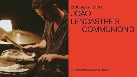 João Lencastre's Communion 3 | Event in Porto | AllEvents.in