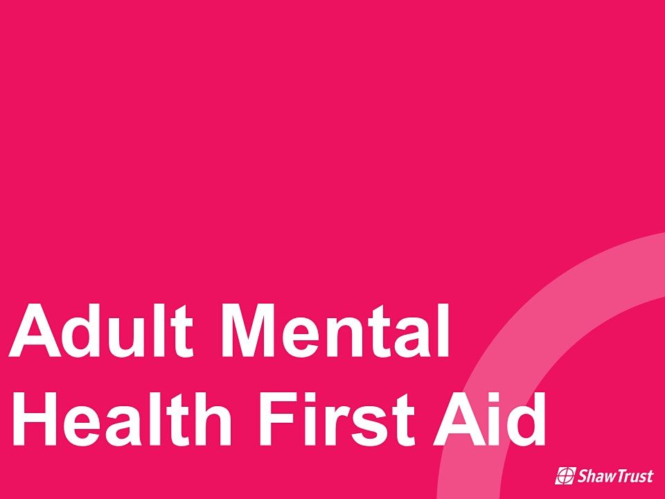 Adult Mental Health First Aid, 8 December | Online Event | AllEvents.in