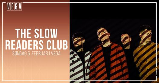 The Slow Readers Club [Support: October Drift] - VEGA - Ny dato, 17 April | Event in Copenhagen | AllEvents.in