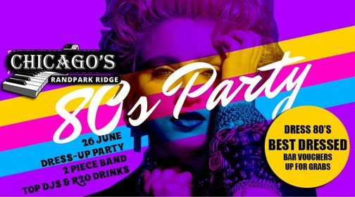 80's Party at Chicago's Randpark - best dressed prizes, 26 June   Event in Johannesburg   AllEvents.in