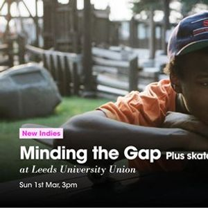 New Indies | Minding the Gap