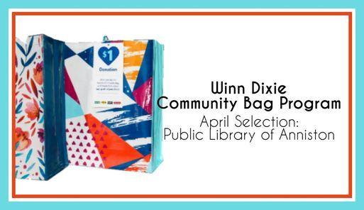 Is Winn Dixie Open Christmas 2021 Winn Dixie Community Bag Program Public Library Of Anniston Calhoun County April 1 2021 Allevents In