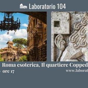Roma esoterica il Quartiere Copped mistero ed esoterismo nela  cuore della Roma bene