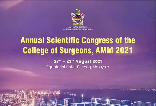 College of Surgeons Malaysia Annual Scientific Congress 2021, 27 August   Event in Bayan Lepas   AllEvents.in