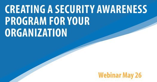 Creating A Security Awareness Program In Your Organization, 26 May | Online Event | AllEvents.in