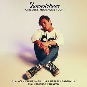 iamnotshane  One Less Year Alive Tour 2021  Berlin