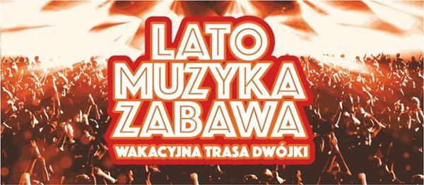 Lato Muzyka Zabawa - Wakacyjna trasa Dwjki w Rzeszowie