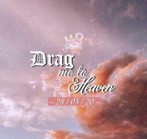 DRAG ME TO HEAVEN
