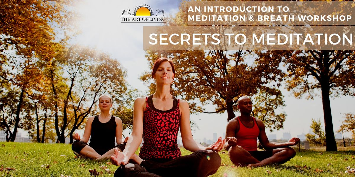 Secrets to Meditation  An Introduction to Meditation and Breath Workshop