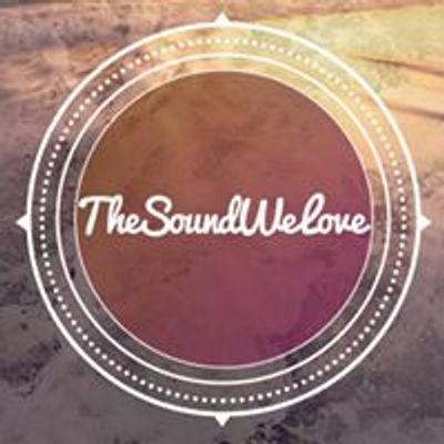 TheSoundWeLove