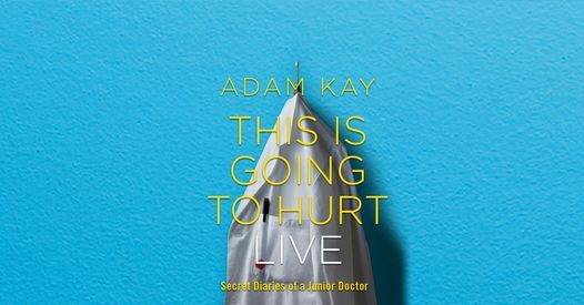 Adam Kay - This is Going to Hurt, 11 July | Event in Southampton | AllEvents.in