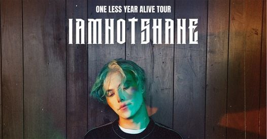 iamnotshane | One Less Year Alive Tour 2021 | Berlin, 23 April | Event in Berlin | AllEvents.in