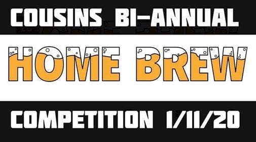 Cousins Bi-Annual Home Brew Competition