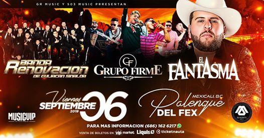 El Fantasma Grupo Firme y Banda Renovacin en Mexicali 2019