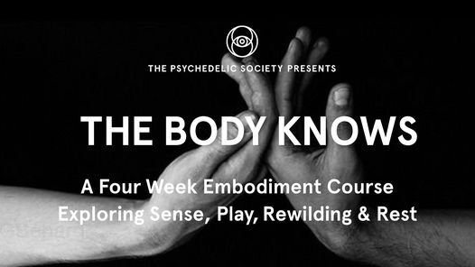 The Body Knows Course: Exploring Sense, Play, Rewilding & Rest | Event in Buckhurst Hill | AllEvents.in